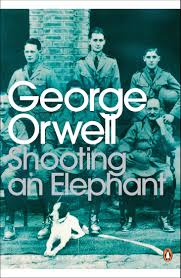 "review ""shooting an elephant"" by george orwell shooting an elephant"