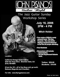 pisanomitch jpg present a workshop at john pisano s guitar night on 16 see the link for details in los angeles based on his new book about h r 24 2006