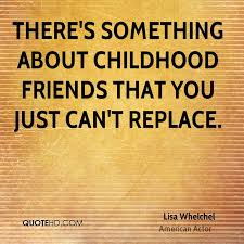 Childhood Friends Quotes Interesting Lisa Whelchel Quotes QuoteHD