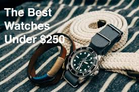 cultural dispatch time on a budget the best watches under 250 time on a budget the best watches under 250 part i