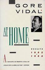 at home essays by gore vidal paperback  item 4 at home essays 19821988 by gore vidal mint condition at home essays 19821988 by gore vidal mint condition