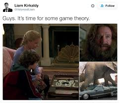 Jumanji Reference Its Time For Some Game Theory Know Your Meme