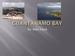 ppt guantanamo bay powerpoint presentation id  guantanamo bay