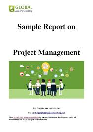 sample on project management by global assignment help sample on project management by global assignment help toll no 44 203 3555 345 mail us help globalassignmenthelp