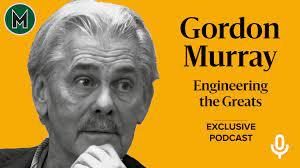 Podcast: Gordon Murray, Engineering the Greats - Motor Sport Magazine