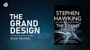 The Grand Design The Grand Design By Stephen Hawking Book Review