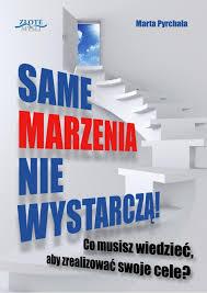 Same marzenia nie wystarczą! / Marta Pyrchała - slide-1-728