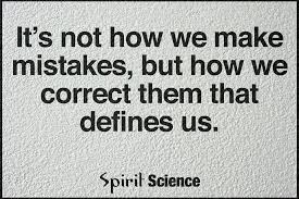 It's Not How We Make Mistakes But How We Correct Them That Defines Unique Spirit Science Quotes