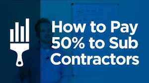 how to pay 50 to sub contractors by painting business pro