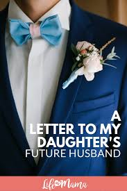 A Letter To My Daughters Future Husband