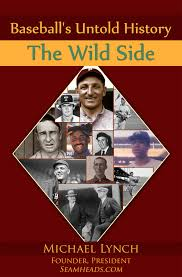 essays baseball s untold history the wild side available at all major ebook retailers