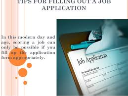 filling out applications tips for filling out a job application some tips on filling out a jo