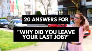 "Best Answers For ""why Did You Leave Your Last Job"" - 20 Good Reasons ..."