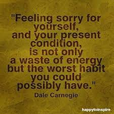 Quotes On Feeling Sorry For Yourself Best Of Stop Feeling Sorry For Yourself Words Of Wisdom Pinterest