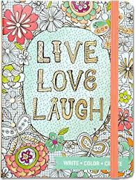 live love laugh coloring journal write color relax