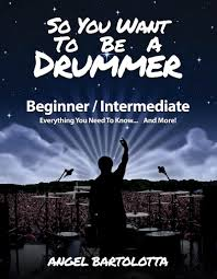 So You Want To Be A Drummer Book Angel Bartolotta
