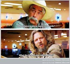 Right Answer Enchanting Big Lebowski Quotes