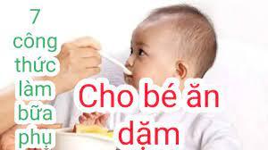 7 Công Thức Làm Bữa Phụ Cho Bé Ăn Dặm - YouTube