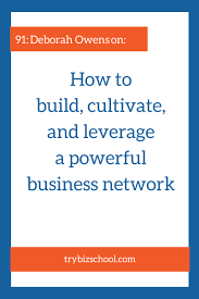 how to build leverage and cultivate a powerful business network 91 how to build cultivate and leverage a powerful business network