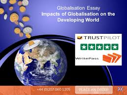 globalisation essay positive and negative impacts on developing  globalisation essay positive and negative impacts on developing world the journal