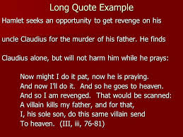 incorporating quotations jl ilsley high school hamlet essay ppt  long quote example hamlet seeks an opportunity to get revenge on his uncle claudius for the