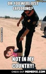 Dora the Illegal Immigrant - MemePix via Relatably.com