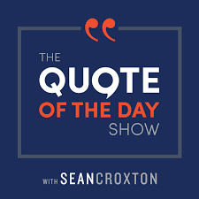 What Is The Quote Of The Day Interesting The Quote Of The Day Show Daily Motivational Talks By Sean Croxton