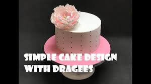 Simple Cake Design Pictures Simple Cake Design With Dragees