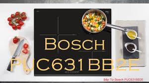 Đánh giá Review Bếp từ BOSCH PUC631BB2E - YouTube