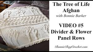 The Tree Of Life Afghan Video 5 The Divider Flowers Pattern Rows With Bonnie Barker