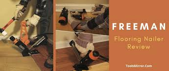 3 best freeman flooring nailer review