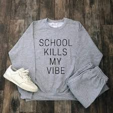 <b>School Kills My Vibe</b> Sweatshirt - ( BACK TO SCHOOL ) - Aesthetic ...