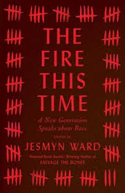 the fire this time book by jesmyn ward official publisher page  the fire this time