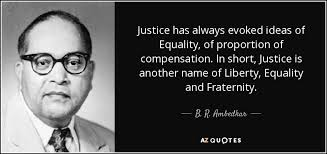 Quotes About Justice 46 Awesome B R Ambedkar Quote Justice Has Always Evoked Ideas Of Equality