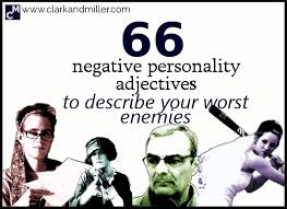 Describe Your 66 Negative Personality Adjectives To Describe People In