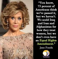 Women's Rights Quotes Enchanting Jane Fonda Quote About American Women And The Equal Rights Amendment