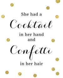 Kate Spade Quotes Interesting She Had A Cocktail In Hand And Confetti In Her Hair Art Print Kate