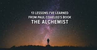 the alchemist quotes taught me lessons for life the alchemist quotes quotes from the alchemist the alchemist lessons learned from the