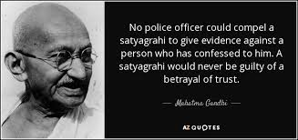 Mahatma Gandhi Quote No Police Officer Could Compel A Satyagrahi To Classy Police Officer Quotes