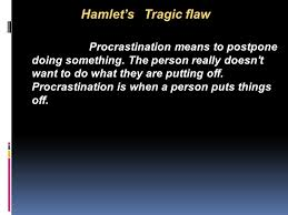character of hamlet ppt video online  hamlet s tragic flaw