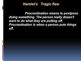 character of hamlet ppt video online  hamlet s tragic flaw