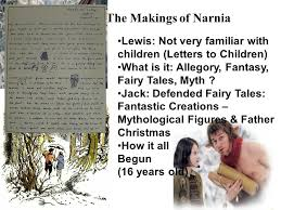 the life and writings of cs lewis ppt  the makings of narnia lewis not very familiar children letters to children