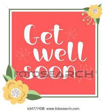 Get Well Soon Poster Get Well Soon Card Clip Art K54777438 Fotosearch
