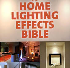 home lighting effects. The Home Lighting Effects Bible: Ideas And Know-How For Better In  Every Home Lighting Effects F