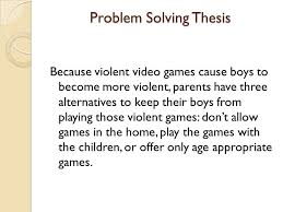 writing a good thesis sentence purpose of a thesis sentence   violent video games therefore 4 problem