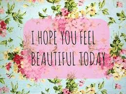 I Feel Beautiful Quotes Best of Quotes About Feel Beautiful 24 Quotes