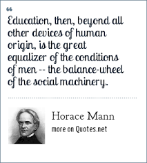 Horace Mann Quotes Cool Horace Mann Education Then Beyond All Other Devices Of Human