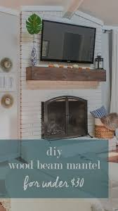 wood beam mantel diy for under 30 fireplace makeover brick fireplace mantels and beams