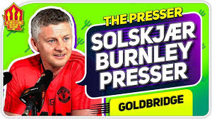 Solskjaer Press Conference Reaction! Burnley vs Manchester United - YouTube