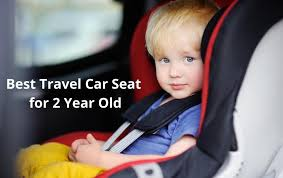 best travel car seat for 2 year old reviews
